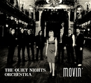 Movin'/The Quiet Nights Orchestra