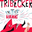 IN THE RED/TRIBECKER