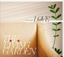 room name : LOVE/THE LIVING GARDEN