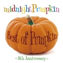 Best of Pumpkin ~5th Anniversary~/midnightPumpkin