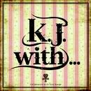 K.J.with.../K.J. with YU-A