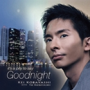 IT'S A PITY TO SAY GOODNIGHT/小林 桂