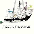 SALVAGE YOU/cinema staff