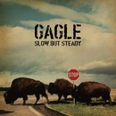 Slow But Steady/GAGLE