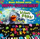 SING ALONG WITH HAPPY-SYNTHESIZER/HAPPY-SYNTHESIZER