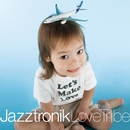 Love Tribe/Jazztronik
