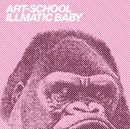 ILLMATIC BABY/ART-SCHOOL
