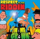 Respect to the riddim<通常盤>/Home Grown