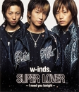 SUPER LOVER ~I need you tonight~/w-inds.