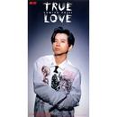 TRUE LOVE/藤井 フミヤ