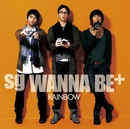 RAINBOW[standard edition]/sg WANNA BE+