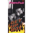 GET UP BOY/藤井 フミヤ