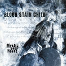 Mystic Your Heart/BLOOD STAIN CHILD