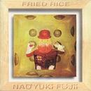 FRIED RICE/藤井尚之