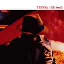 Oh Yeah/Zeebra