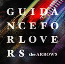 GUIDANCE FOR LOVERS/the ARROWS