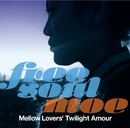 Free Soul Moe/Mellow Lovers' Twilight Amour/嶋野百恵