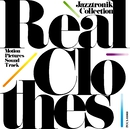 Real Clothes ~Motion Pictures Sound Track / Jazztronik Collection/Jazztronik