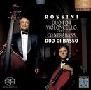 [高音質(SACD)で聴くキャニオンクラシックス名盤シリーズ]            ロッシーニ:チェロとコントラバスのための二重奏曲/Duo di basso