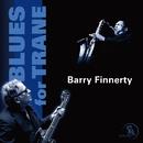 Blues For Trane/バリー・フィナティ