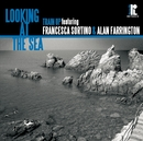 Looking At The Sea/Train Up Featuring Francesca Sortino & Alan Farrington