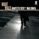 Night Walk/Quartetto Trevi Featuring Max Ionata