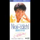 Nice-Catch!/西田ひかる