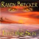 Into The Sun/RANDY BRECKER