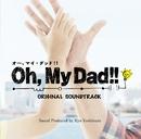フジテレビ系ドラマ「Oh, My Dad!!」オリジナルサウンドトラック/音楽:吉俣 良