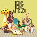 Rabbits,Rabbits,All the Way 1 <初回限定盤>/SHAKALABBITS