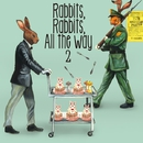 Rabbits,Rabbits,All the Way 2 <初回限定盤>/SHAKALABBITS