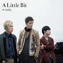 A Little Bit(初回盤B)/w-inds.