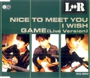 Nice to meet you/I wish/L⇔R