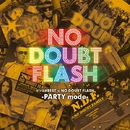 セツ泣きBEST×NO DOUBT FLASH -PARTY mode-/NO DOUBT FLASH