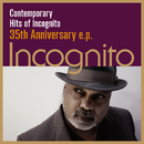 Contemporary Hits of Incognito~35th Anniversary E.P./Incognito