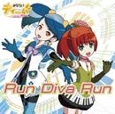 生放送アニメ「みならいディーバ(※生アニメ)」オープニングテーマ「Run Diva Run」/みならいディーバ