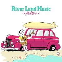 River Land Music~Mellow~