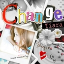 Change/Tiara