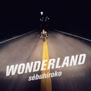 WONDERLAND/sebuhiroko