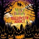 HALLOWEEN ADDICT/Milky Bunny