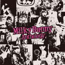 Anthology/Milky Bunny