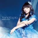 Xenotopia【通常盤】/三森すずこ