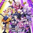 TVアニメ「SHOW BY ROCK!!#」ED主題歌「My Song is YOU !! <TV edit>」/プラズマジカ(CV:稲川英里、上坂すみれ、沼倉愛美、佐倉綾音)