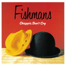 Chappie, Don't Cry/Fishmans