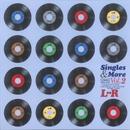 Singles & More Vol.2/L⇔R