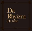Da Rhyizm/Da-little