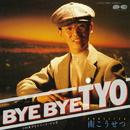 BYE BYE TYO/南こうせつ