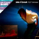 take A break/鳥山雄司