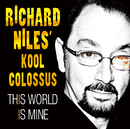 THIS WORLD IS MINE/RICHARD NILES' KOOL COLOSSUS