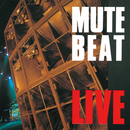 LIVE【Remastered】/MUTE BEAT